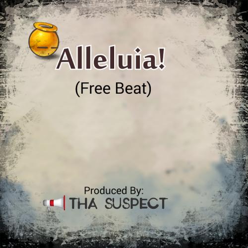 Tha Suspect - Alleluiah (Free Beat + Hook)