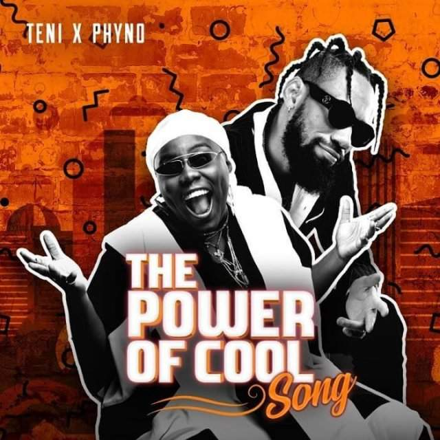 Teni & Phyno - Power Of Cool