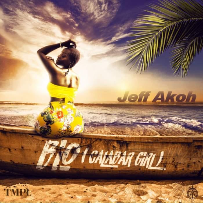 Jeff Akoh - Bio (Calabar Girl)