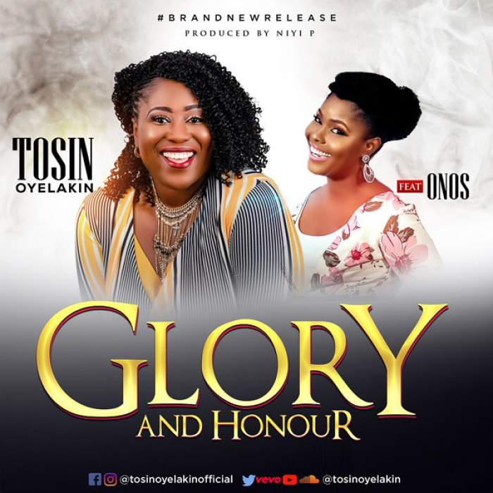 Tosin Oyelakin - Glory and Honor (feat. Onos)