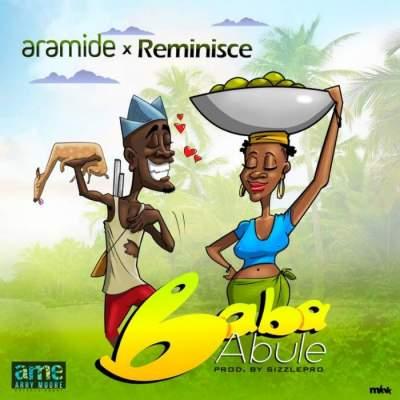 Music: Aramide & Reminisce - Baba Abule