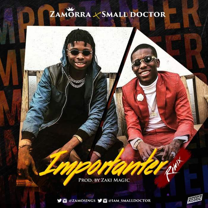 Zamorra - Importanter (Remix) (feat. Small Doctor)