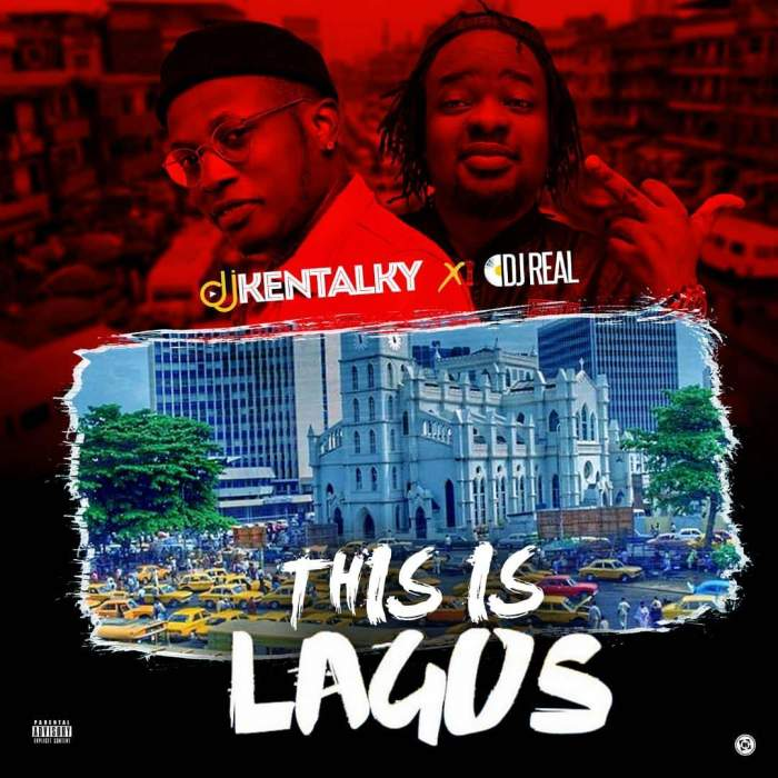 DJ Kentalky & DJ Real - This Is Lagos Mix