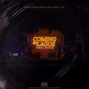 DJ Mix: DJ Swayze - Coming to Lagos Mix