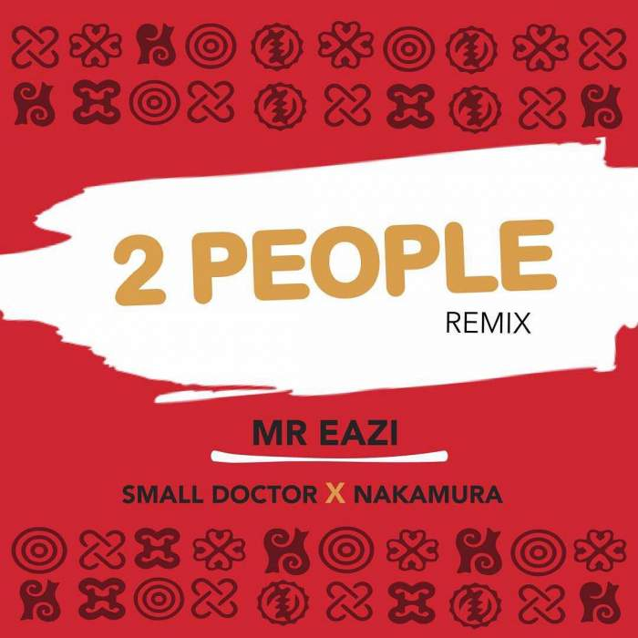 Mr Eazi - 2 People (feat. Small Doctor & Nakamura)