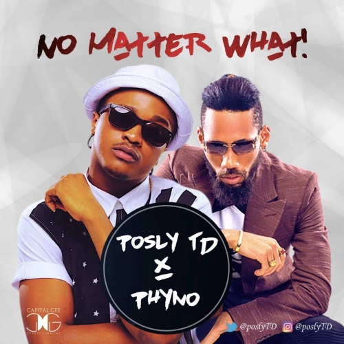 Posly TD - No Matter What (ft. Phyno)