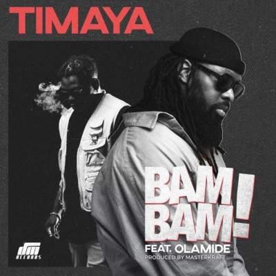 Music: Timaya - Bam Bam (feat. Olamide) [Prod. by Masterkraft]