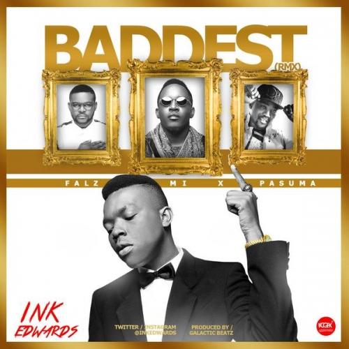 Ink Edwards - Baddest 2.0 (feat. M.I, Falz & Pasuma)