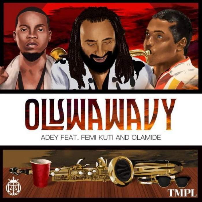 Adey - Oluwa Wavy (feat. Olamide & Femi Kuti)