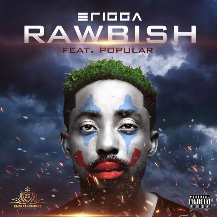 Erigga - Rubbish Talk (Rawbish) (feat. Popular)