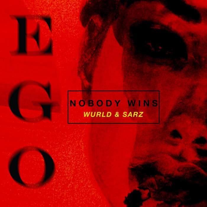 Sarz & WurlD - Ego (Nobody Wins)