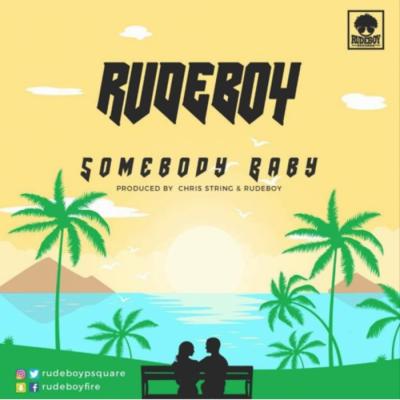Music: Rudeboy - Somebody Baby [Prod. by Chris String & Rudeboy]