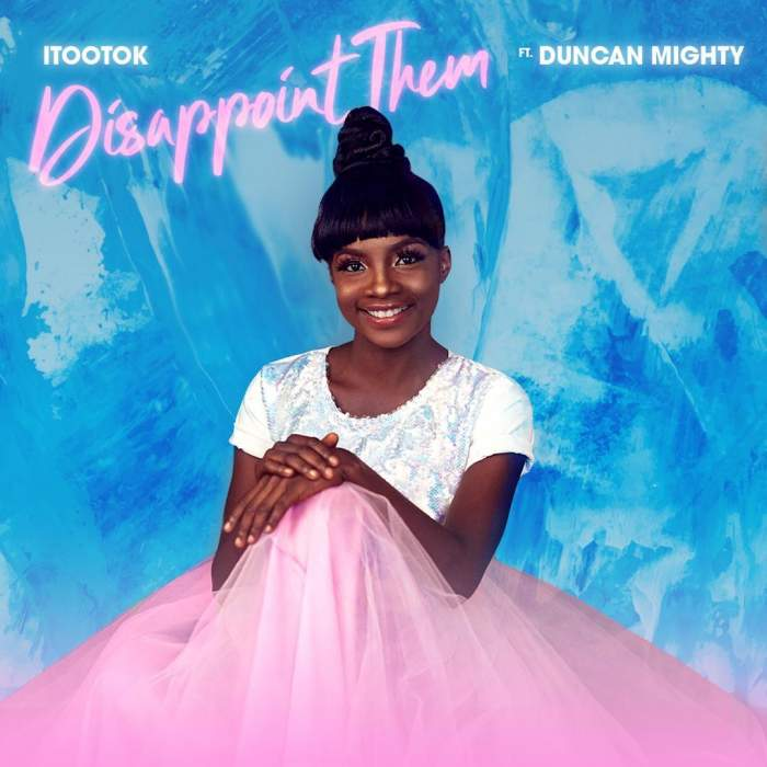 iTooTok - Disappoint Them (feat. Duncan Mighty)