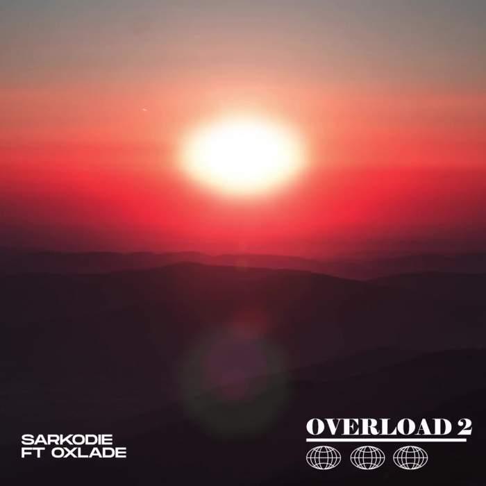 Sarkodie - Overload 2 (feat. Oxlade)