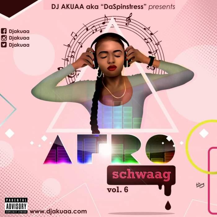 DJ Akuaa - Afro Schwaag Mix (Vol. 6)