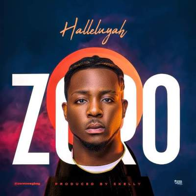 Music: Zoro - Halleluyah [Prod. by SKelly]