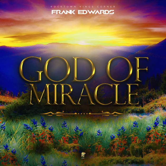 Frank Edwards - God Of Miracle