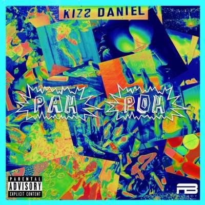 Music: Kizz Daniel - Pah Poh