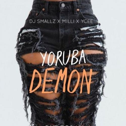 DJ Smallz - Yoruba Demon (feat. Milli & Ycee)