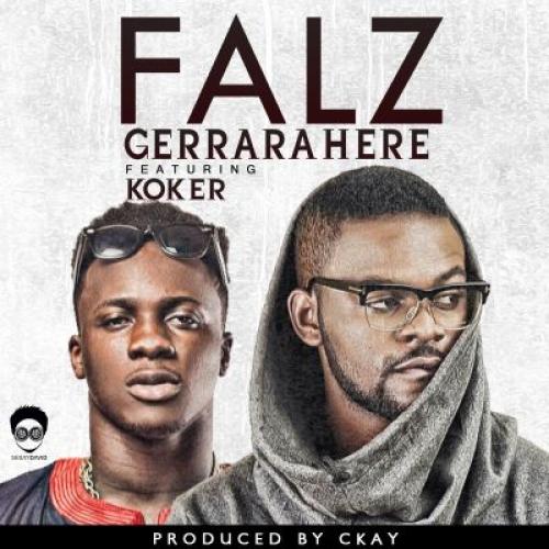 Falz - Gerrarahere (feat. Koker)
