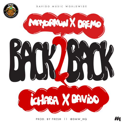 DMW - Back To Back (ft. Davido, Mayorkun, Dremo & Ichaba)