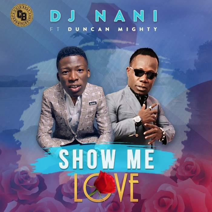 DJ Nani - Show Me Love (feat. Duncan Mighty)