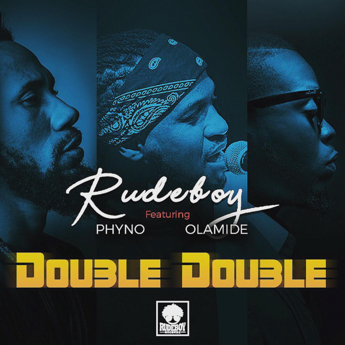 Rudeboy - Double Double (feat. Phyno & Olamide)