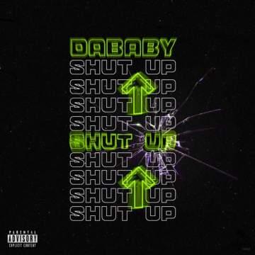Music: DaBaby - SHUT UP