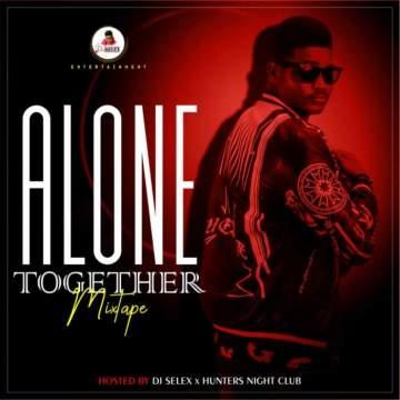 DJ Mix: DJ Selex - Alone Together Mixtape 08183486214