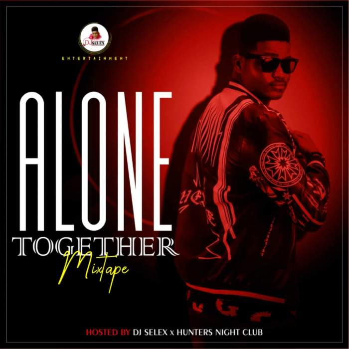 DJ Selex - Alone Together Mixtape 08183486214