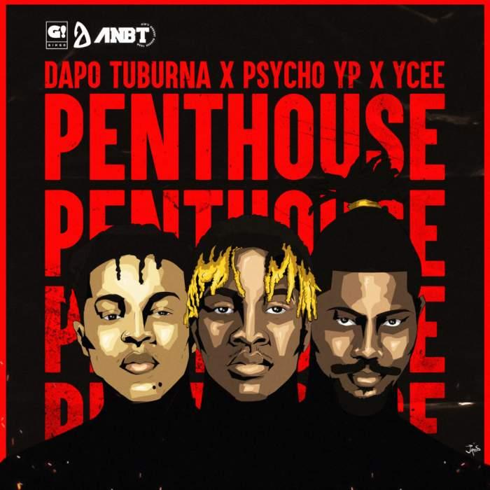 Dapo Tuburna - Penthouse (feat. YCee & Psycho YP)