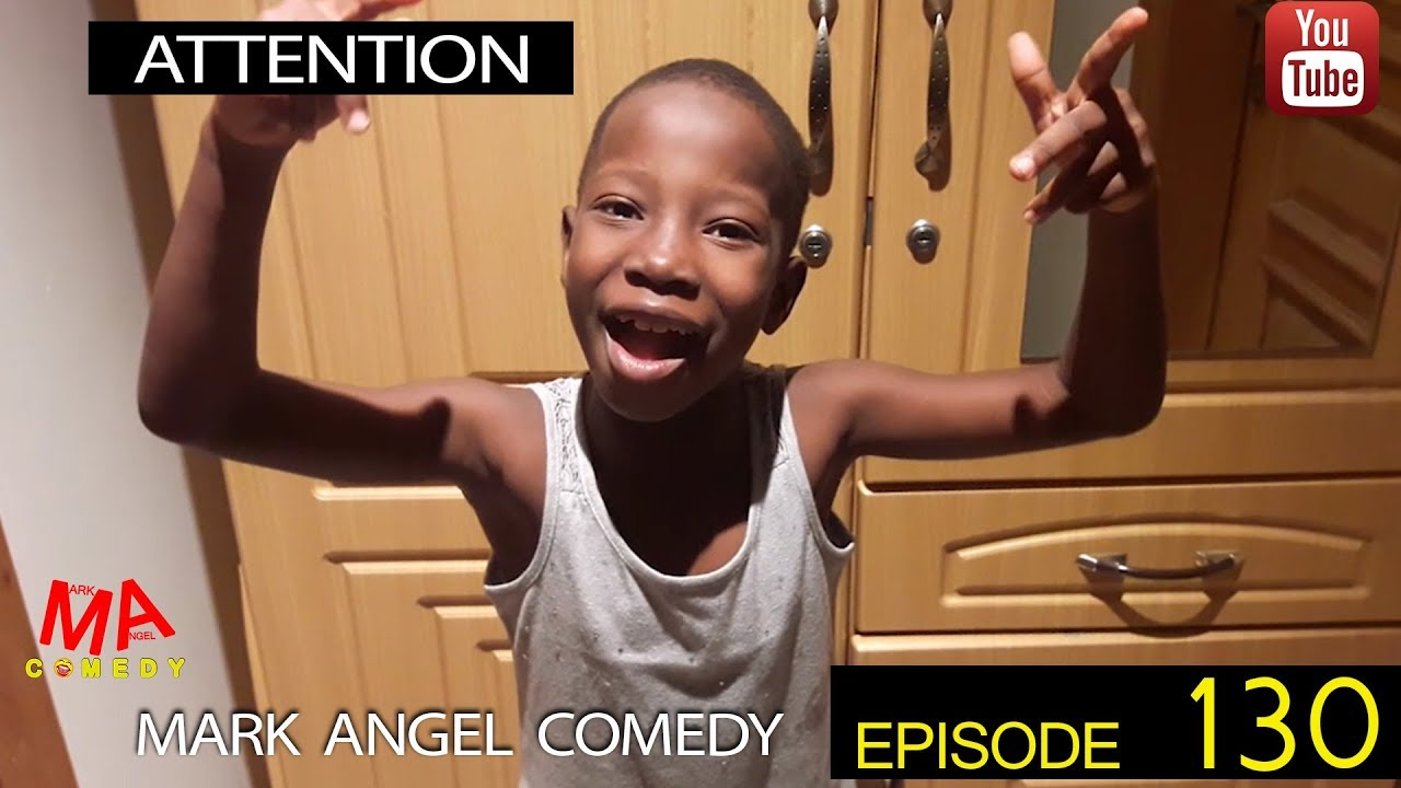 Mark Angel Comedy - Episode 130 (Attention)
