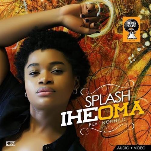 Splash - Iheoma (ft. Nonny D)