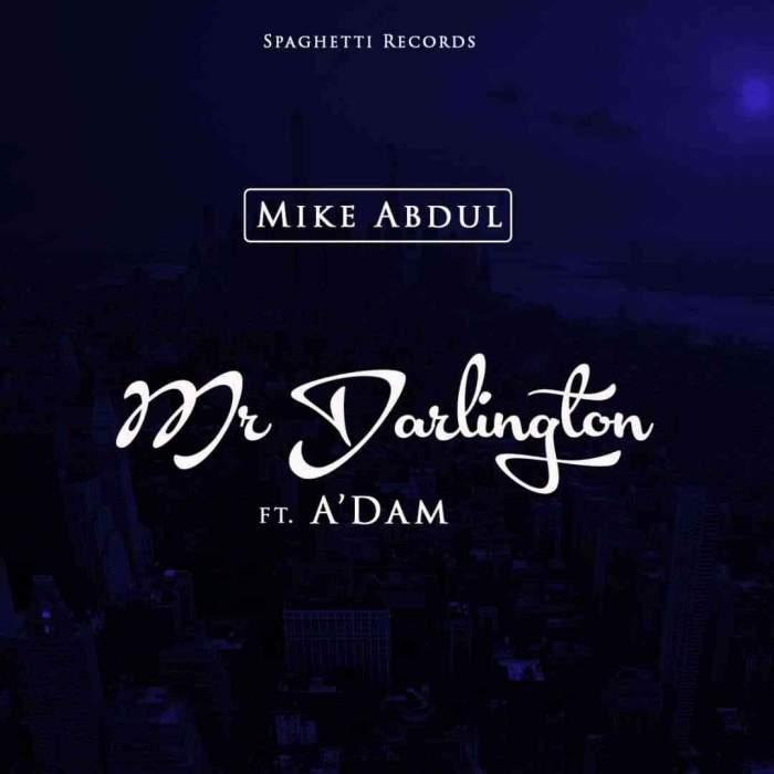 Mike Abdul - Mr. Darlington (feat. A'dam)