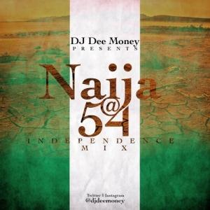 DJ Dee Money - Naija at 54 Independence Mixtape