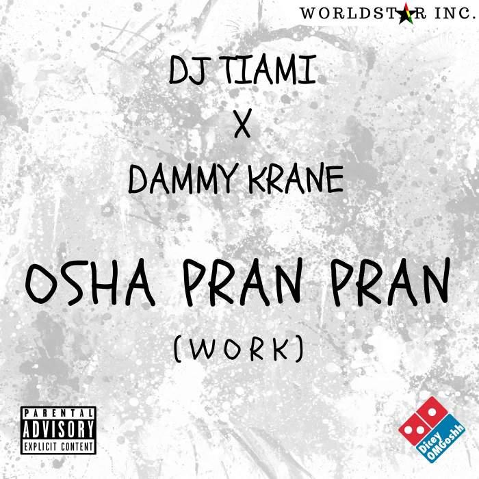 DJ Tiami & Dammy Krane - Osha Pran Pran (Work)