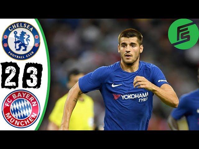 Chelsea 2 - 3 Bayern Munich (Jul-25-2017) Club Friendly Highlights