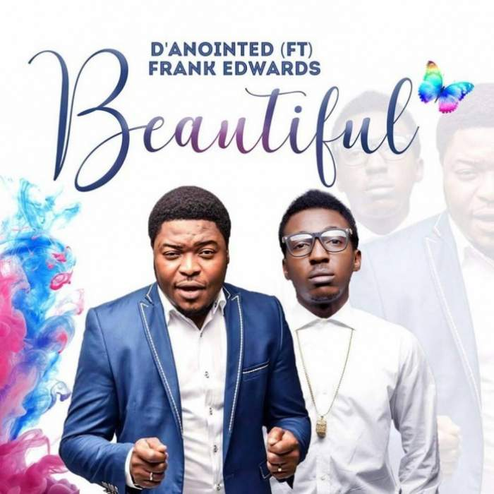 D'Anointed - Beautiful (feat. Frank Edwards)