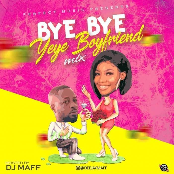 DJ Maff - Yeye Boyfriend Mix