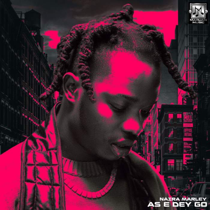 Lyrics: Naira Marley – As E Dey Go