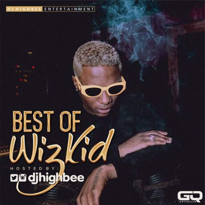 DJ HighBee - Best of Wizkid Mix