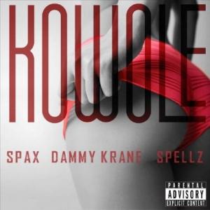 Spax - Kowole (ft. Dami Krane & Spellz)