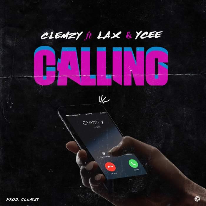 Clemzy - Calling (feat. L.A.X & YCee)