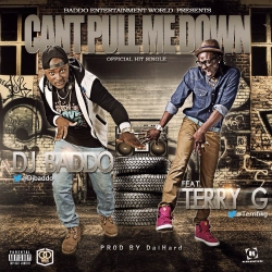 DJ Baddo - Can't Pull Me Down (feat. Terry G)