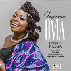 Oma - Onyeoma (feat. Nosa)