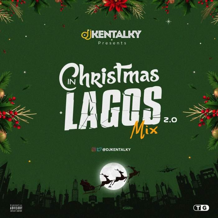 DJ Kentalky - Christmas In Lagos Mix (Vol. 2.0)