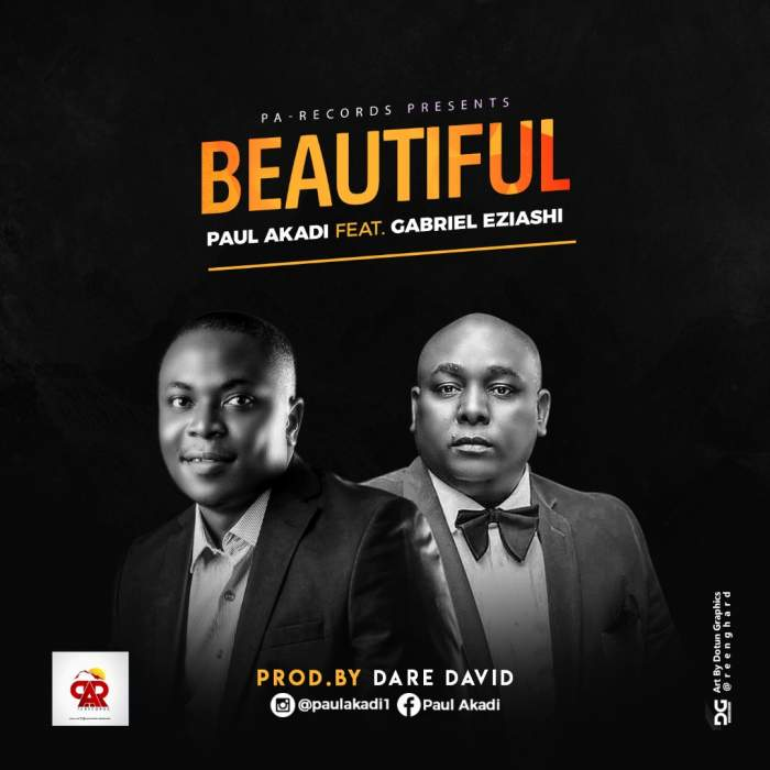 Paul Akadi - Beautiful (feat. Gabriel Eziashi)