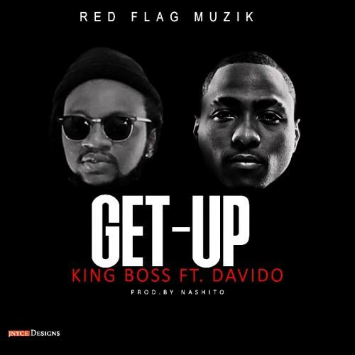 King Boss - Get Up (ft. Davido)