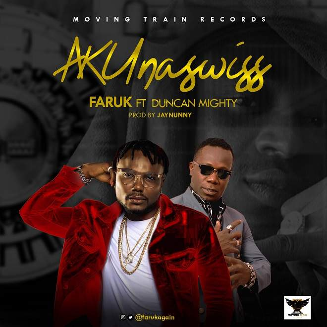 Faruk - AKUnaswiss (feat. Duncan Mighty)