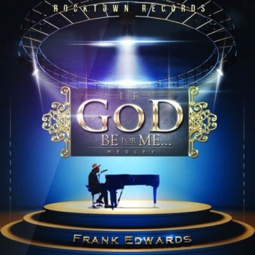 Frank Edwards - If God Be For Me...